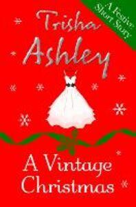 Foto Cover di A Vintage Christmas, Ebook inglese di Trisha Ashley, edito da HarperCollins Publishers