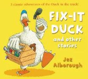Fix-it Duck and Other Stories - Jez Alborough - cover