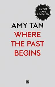 Where the Past Begins: Memory and Imagination - Amy Tan - cover