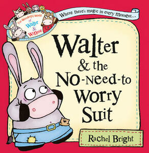 Walter and the No-Need-to-Worry Suit - Rachel Bright - cover