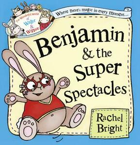 Benjamin and the Super Spectacles - Rachel Bright - cover