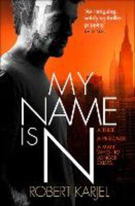 Foto Cover di My Name is N, Ebook inglese di Robert Karjel, edito da HarperCollins Publishers