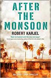 After the Monsoon: An Unputdownable Thriller That Will Get Your Pulse Racing! - Robert Karjel - cover