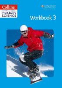 International Primary Science Workbook 3 - Fiona MacGregor,Karen Morrison,Tracey Baxter - cover