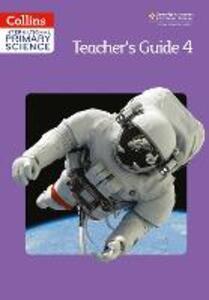 International Primary Science Teacher's Guide 4 - Karen Morrison,Tracey Baxter,Sunetra Berry - cover