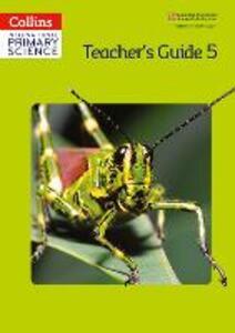 International Primary Science Teacher's Guide 5 - Daphne Paizee,Karen Morrison,Tracey Baxter - cover