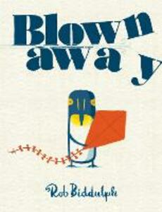 Blown Away - Rob Biddulph - cover