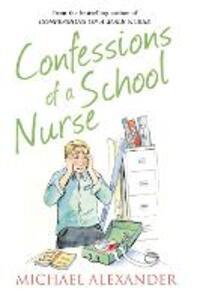 Confessions of a School Nurse - Michael Alexander - cover