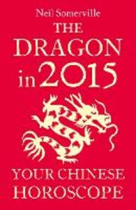 Foto Cover di The Dragon in 2015, Ebook inglese di Neil Somerville, edito da HarperCollins Publishers