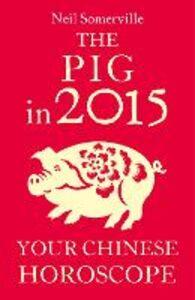 Foto Cover di The Pig in 2015, Ebook inglese di Neil Somerville, edito da HarperCollins Publishers