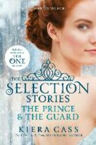 The Selection Stories: The Prince and The Guard - Kiera Cass - cover