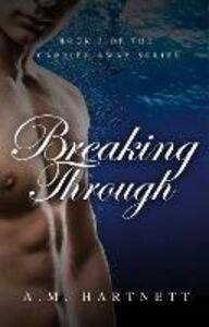 Ebook in inglese Breaking Through Hartnett, AM