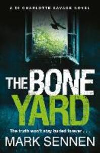 The Boneyard: A Gripping Serial Killer Crime Thriller - Mark Sennen - cover