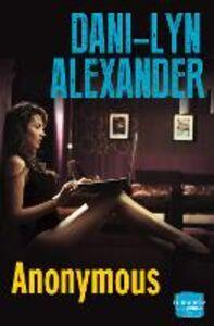 Foto Cover di Anonymous, Ebook inglese di Dani-Lyn Alexander, edito da HarperCollins Publishers