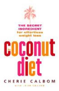 Ebook in inglese Coconut Diet: The Secret Ingredient for Effortless Weight Loss Calbom, Cherie