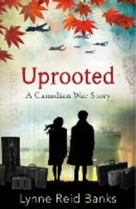 Foto Cover di Uprooted - A Canadian War Story, Ebook inglese di Lynne Reid Banks, edito da HarperCollins Publishers