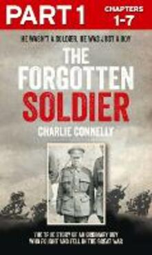 The Forgotten Soldier (Part 1 of 3): He wasn't a soldier, he was just a boy