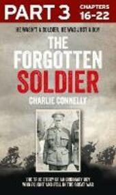 Forgotten Soldier (Part 3 of 3): He wasn't a soldier, he was just a boy