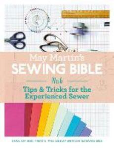 Foto Cover di May Martin's Sewing Bible e-short 6: Tips & Tricks for the Experienced Sewer, Ebook inglese di May Martin, edito da HarperCollins Publishers