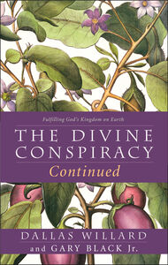 Ebook in inglese Divine Conspiracy Continued: Fulfilling God's Kingdom on Earth Gary Black, Jr. , Willard, Dallas