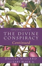 Divine Conspiracy Continued: Fulfilling God's Kingdom on Earth