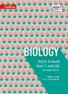 AQA A Level Biology Year 1 and AS Student Book - Mary Jones,Lesley Higginbottom,Keith Hirst - cover