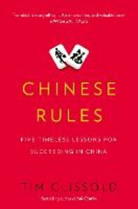 Foto Cover di Chinese Rules: Mao's Dog, Deng's Cat, and Five Timeless Lessons for Understanding China, Ebook inglese di Tim Clissold, edito da HarperCollins Publishers