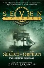 Select and The Orphan (Seven Wonders Journals)