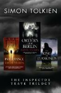 Ebook in inglese Simon Tolkien Inspector Trave Trilogy: Orders From Berlin, The Inheritance, The King of Diamonds Tolkien, Simon