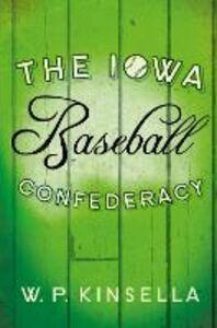 Ebook in inglese Iowa Baseball Confederacy Kinsella, W. P.