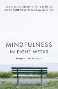 Foto Cover di Mindfulness in Eight Weeks, Ebook inglese di Michael Chaskalson, edito da HarperCollins Publishers