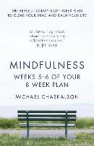 Foto Cover di Mindfulness, Weeks 7-8 of Your 8-Week Program, Ebook inglese di Michael Chaskalson, edito da HarperCollins Publishers