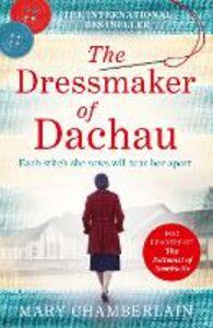 Foto Cover di The Dressmaker of Dachau, Ebook inglese di Mary Chamberlain, edito da HarperCollins Publishers