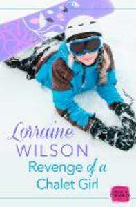 Revenge of a Chalet Girl: (A Novella) - Lorraine Wilson - cover