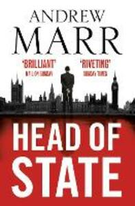 Head of State: The Bestselling Brexit Thriller - Andrew Marr - cover