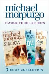 Ebook in inglese Favourite Dog Stories: Shadow, Cool! and Born to Run Morpurgo, Michael
