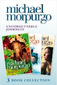 Ebook in inglese Unforgettable Journeys: Alone on a Wide, Wide Sea, Running Wild and Dear Olly Morpurgo, Michael