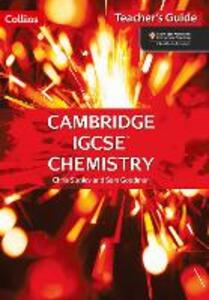Cambridge IGCSE (TM) Chemistry Teacher's Guide - Chris Sunley,Sam Goodman - cover