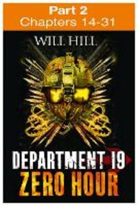Ebook in inglese Zero Hour: Part 2 of 4 (Department 19, Book 4) Hill, Will