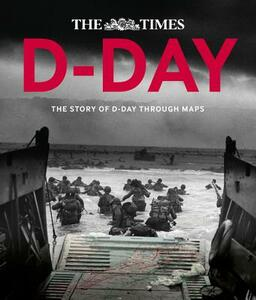 D-Day: The Story of D-Day Through Maps - Richard Happer,Peter Chasseaud - cover