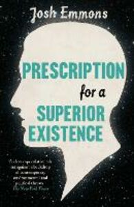 Ebook in inglese Prescription for a Superior Existence Emmons, Josh