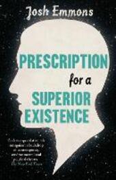 Prescription for a Superior Existence
