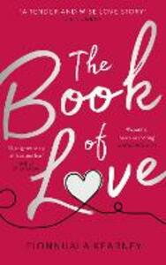 The Book of Love: The Emotional Epic Love Story of 2018 by the Irish Times Bestseller - Fionnuala Kearney - cover