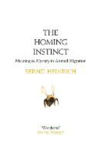 Ebook in inglese Homing Instinct: Meaning and Mystery in Animal Migration Heinrich, Bernd