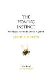 Homing Instinct: Meaning and Mystery in Animal Migration