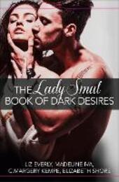 Lady Smut Book of Dark Desires (An Anthology): HarperImpulse Erotic Romance