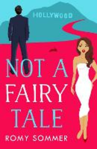 Ebook in inglese Not a Fairy Tale: HarperImpulse Contemporary Romance Sommer, Romy