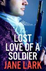 Ebook in inglese Lost Love of a Soldier: HarperImpulse Historical Romance Lark, Jane