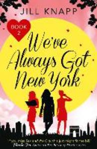 Ebook in inglese We've Always Got New York Knapp, Jill
