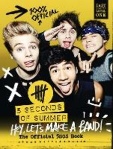 Ebook in inglese 5 Seconds of Summer: Hey, Let's Make a Band!: The Official 5SOS Book 5 Seconds of Summe, Seconds of Summer